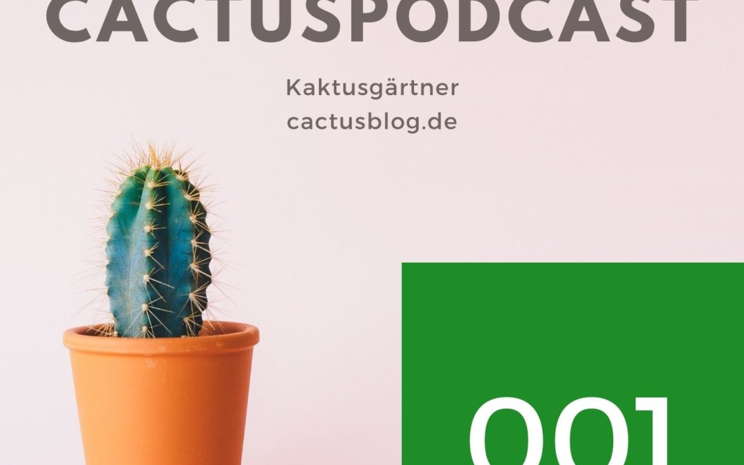 CactusPodcast 001 – Pflanzenpass – neu und brisant