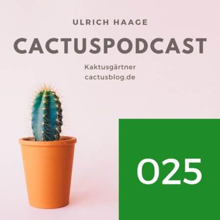 CactusPodcast 025 – Kakteenpflege – Kakteenaussaat und Tipps von Ulrich Haage