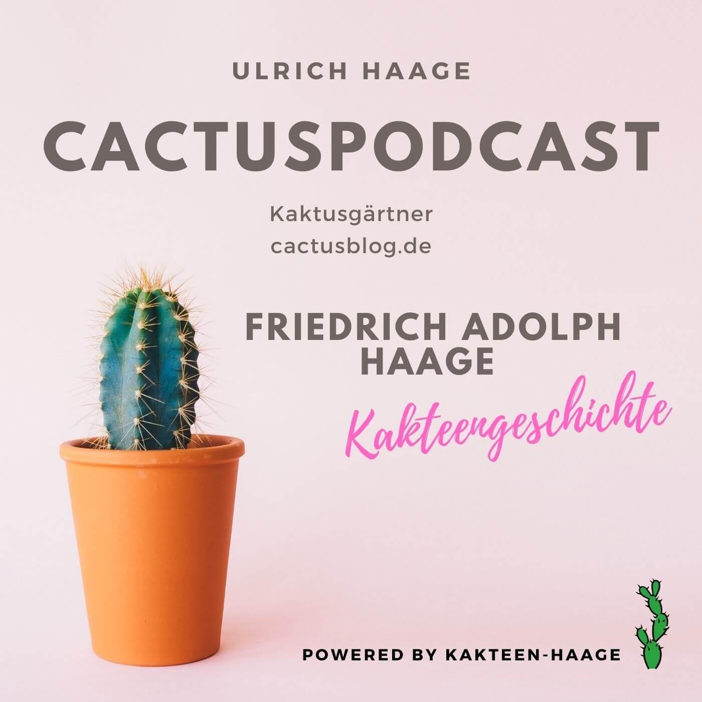 CactusPodcast Friedrich Adolph Haage
